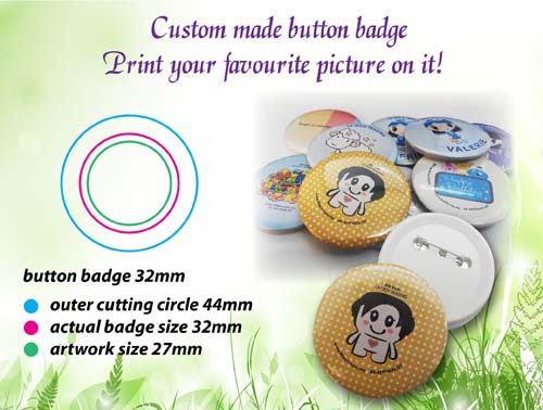 32mm Button badgePrice from RM1.50 each (1000pcs above)